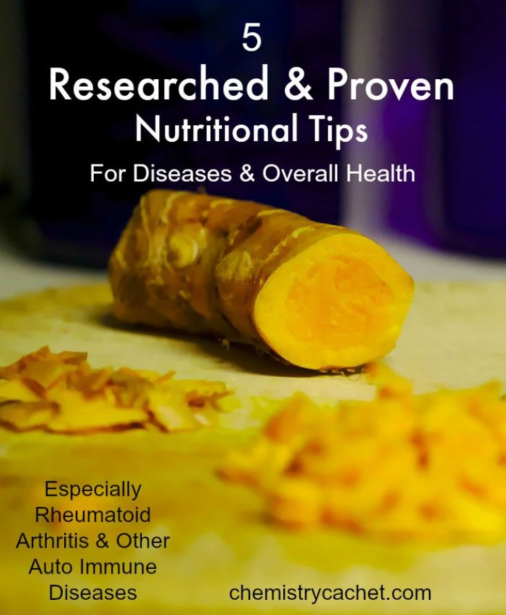 Top Five Researched & Proven Nutritional Tips for Diseases, especially RA & other auto immune problems chemistrycachet.com