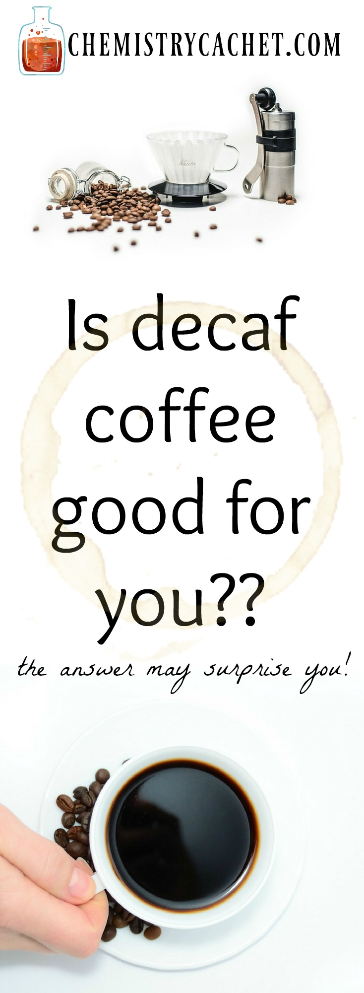 Is decaf even good for you? Should you be drinking decaf? Chemist tips explaining what exactly makes coffee or tea decaf. Also, why it may NOT be good for you on chemistrycachet.com