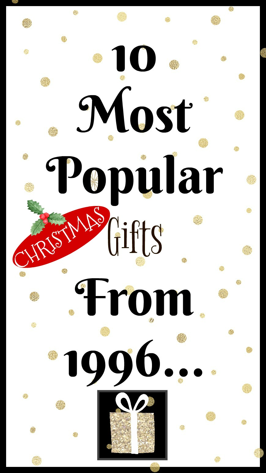 The 10 MOST Popular Christmas gifts from 1996 on chemistrycachet.com