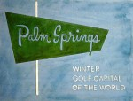 Palm Springs Golf 32x24, Acrylic and Mixed Media on Panel (2003) by Cherry Capri