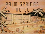 Palm Springs Hotel 32x24, Acrylic and Mixed Media on Panel (2003) by Cherry Capri
