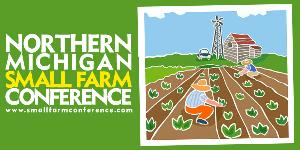 Northern Mi Small Farm Conference