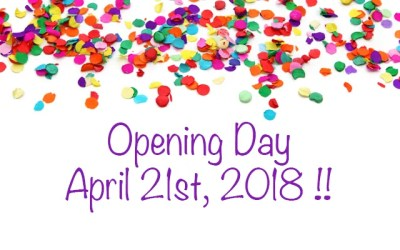 Opening Day April 21st, 2018
