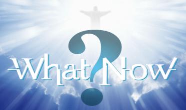 What Now? Part 2 – Samuel Burger – April 30, 2017