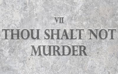 The Ten Commandments: You Shall Not Murder – Samuel Burger – July 16, 2017