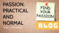 Passion vs Practical vs Normal (The Long Term)