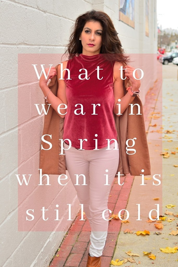 What to wear in Spring when it is cold - spring outfit