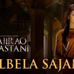 Albela Sajan   Bajirao Mastani   Ranveer Singh, Priyanka Chopra