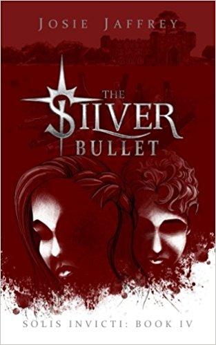 The Silver Bullet (Solis Invicti, Book 4)