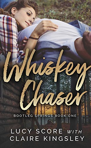 WHISKEY CHASER (Bootleg Springs Book One)