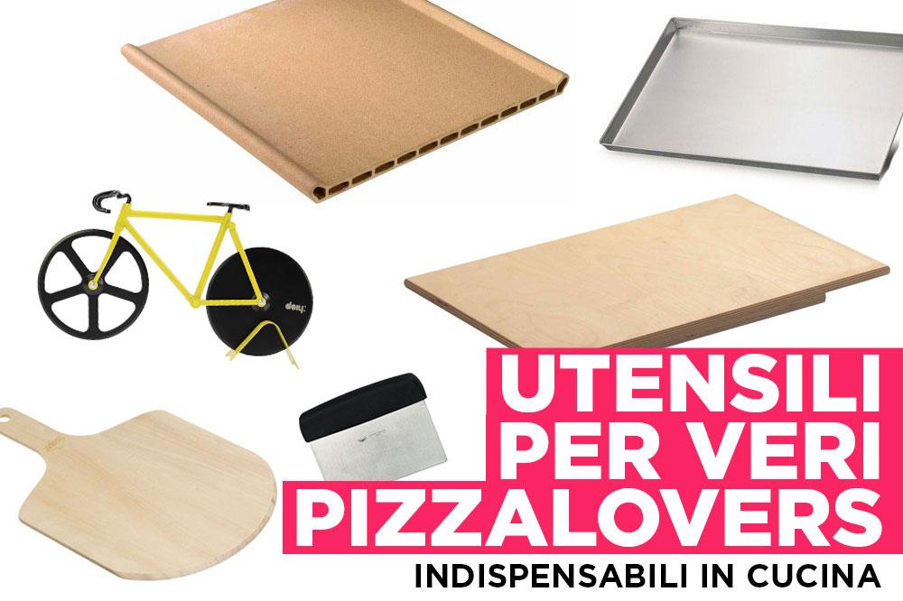 Come fare la pizza archivi chezuppa chezuppa - Utensili per la casa ...