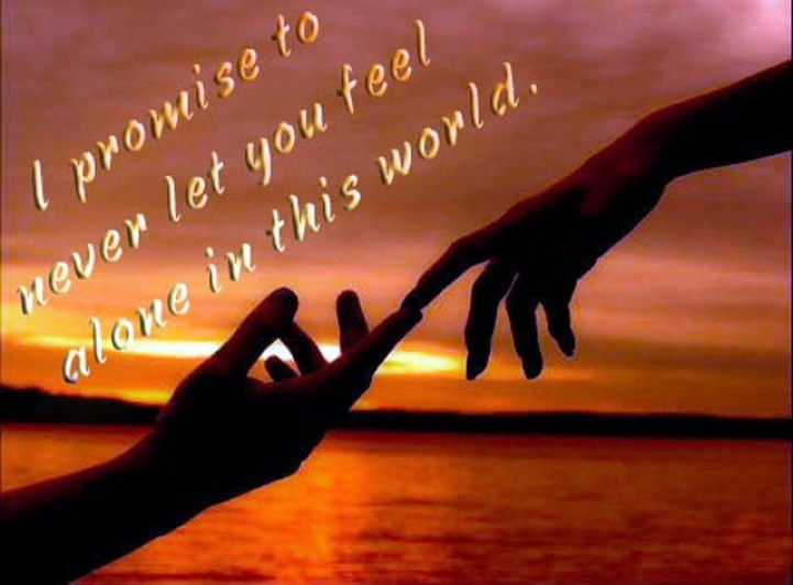 i-promise-to-never-let-you-feel-alone-in-this-world-promise-quote