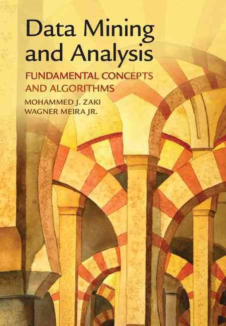 Data Mining and Analysis : Fundamental Concepts and Algorithms