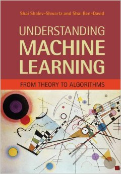 Understanding Machine Learning - From Theory to Algorithms