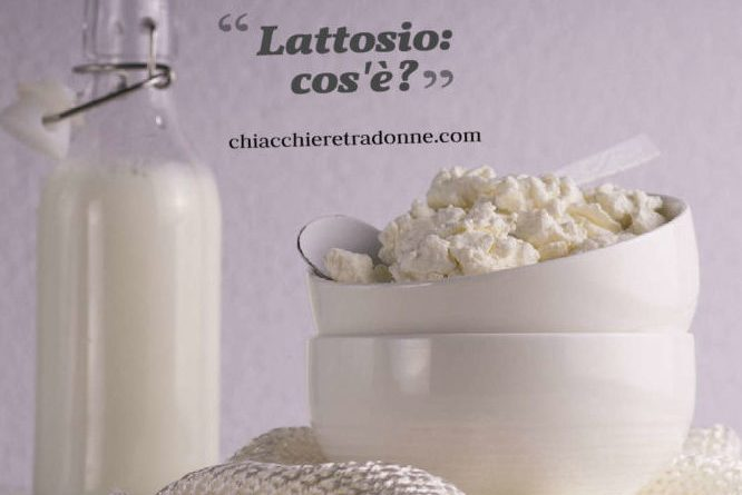 cos'è il lattosio intolleranza al lattosio