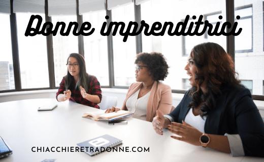 Donne imprenditrici, non solo un sogno