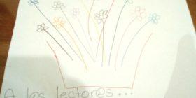 Sí, sí ya me quedo claro que lo mío no es el dibujo, pero las flores van con mucho cariño para nuestrxs lectores. Gracias.