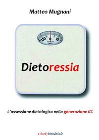 Dietoressia - ebook gratuito del Dott Mugnani - L'ossessione dietologica nella generazione 0%