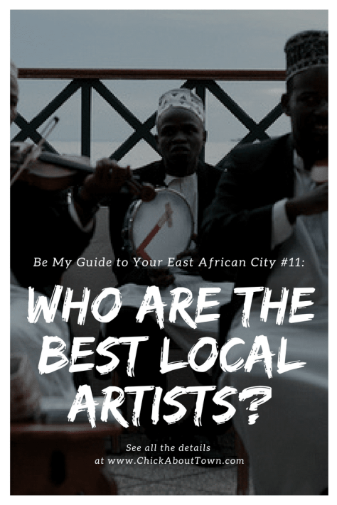 Want to know who the best local artists in the East African city you will soon be visiting are? If so, come on over to my blog and see what me and my readers have to say on the subject. Click the link now to read the post!
