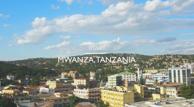 Travel Mwanza Tanzania - Mwanza City from above