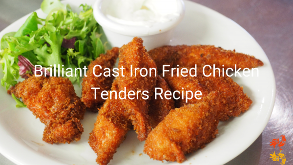 Brilliant Cast Iron Fried Chicken Tenders Recipe