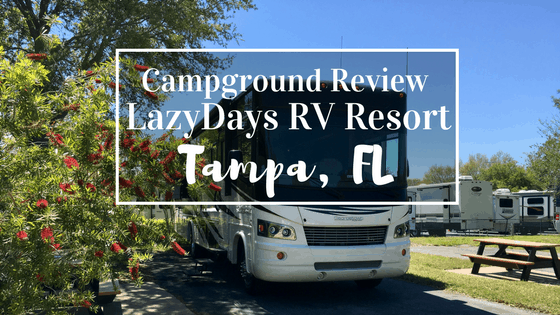 Campground Review Lazydays Rv Resort And Campground In