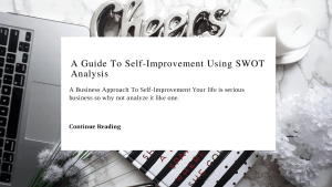 A Guide To Self-Improvement Using SWOT Analysis | Chiclypoised | Chiclypoised.com CP21