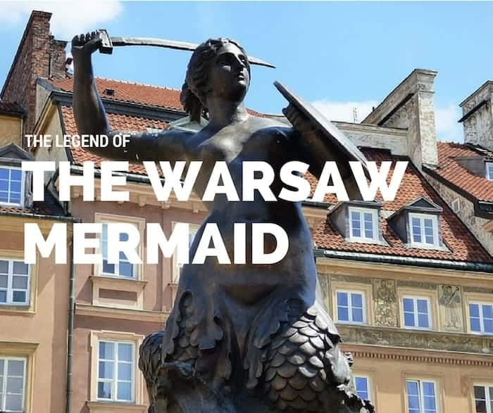 The Warsaw Mermaid | The Legend of the Polish Capital Symbol
