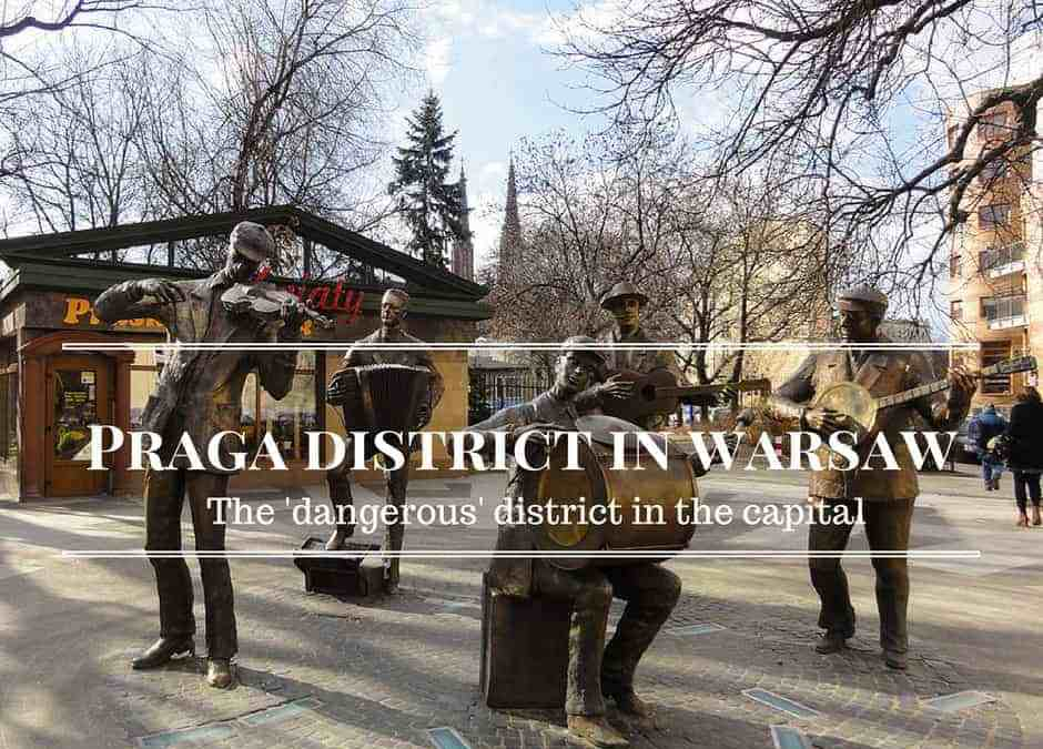 Praga District in Warsaw | The 'Dangerous' District in the Capital