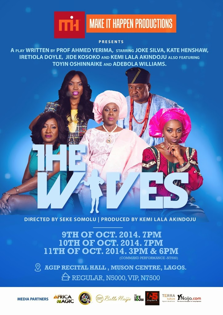 Joke Silva! Jide Kosoko! Kate Henshaw! Ireti Doyle! Lala Akindoju! Adebola Williams! 'The Wives' stage play is on from today!
