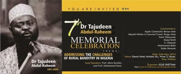 Invitation to the 7th Dr. Tajudeen Abdul-Raheem Memorial Celebration – Theme: Addressing the Challenges of Rural Banditry in Nigeria