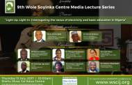 UBEC, NERC, others to focus on nexus between basic education and electricity at 9th Wole Soyinka Centre Media Lecture Series