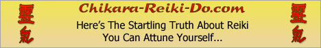 Chikara-Reiki-Do.com - Here's The Startling Truth About Reiki You Can Attune Yourself...