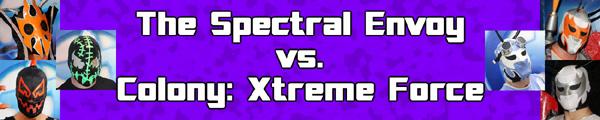 Spectral envoy vs Xtreme Force