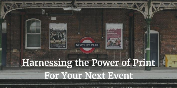 How To Increase The Impact Of Your Event With Posters and Printed Products