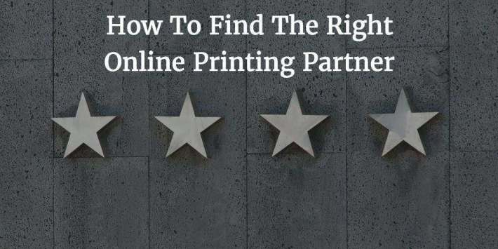 How To Find The Right Online Printing Partner