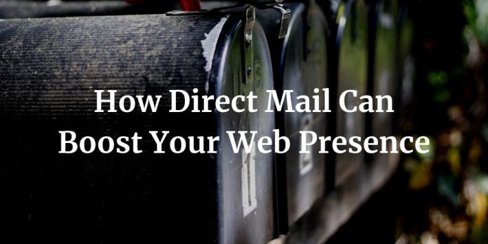 How Direct Mail Can Boost Your Online Presence