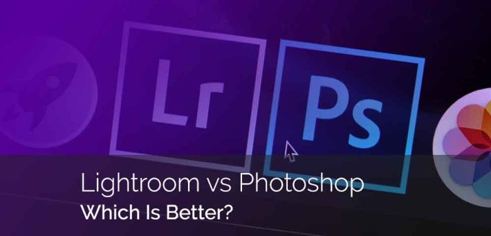 Lightroom vs Photoshop: Which Is Better?