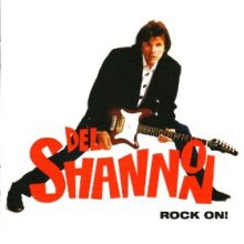 Del Shannon Rock On