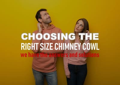 Choosing he right Chimney Cowl from Chimney Cowl Products