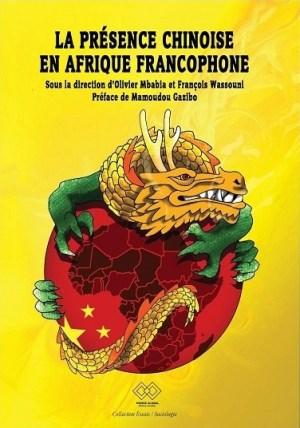 La présence chinoise en Afrique francophone