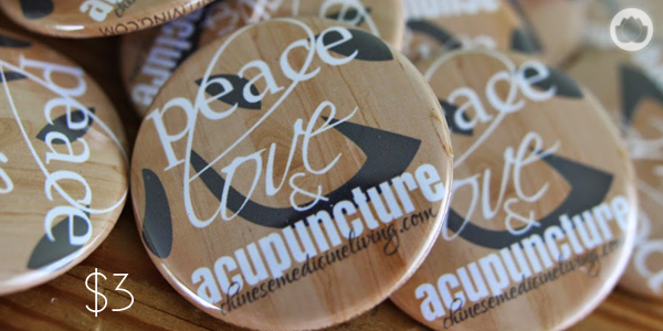 Peace Love & Acupuncture Button : Chinese Medicine Living