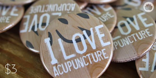 I Love Acupuncture Button : Chinese Medicine Living