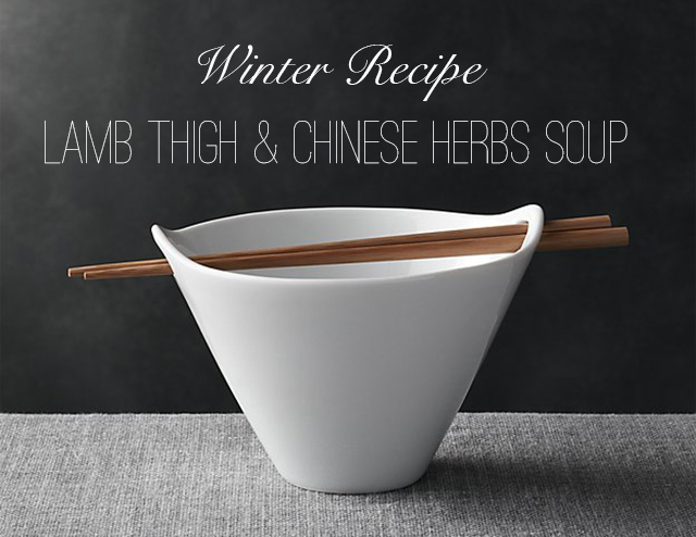 Winter Recipe – Lamb Thigh & Warming Herbs Soup