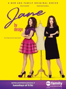 Coming January 3rd 2012 - ABC Family's new original series Jane By Design 1