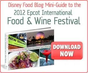Disney Food Blog Mini-Guide to the 2012 Epcot International Food & Wine Festival e-Book 2