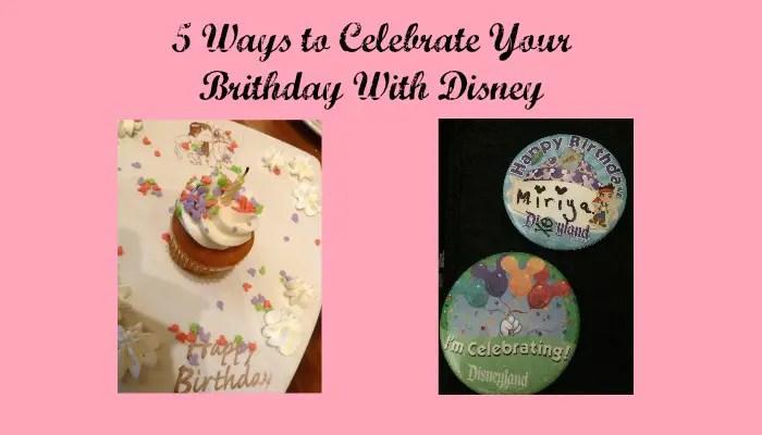 5 Ways to Celebrate Your Birthday With Disney