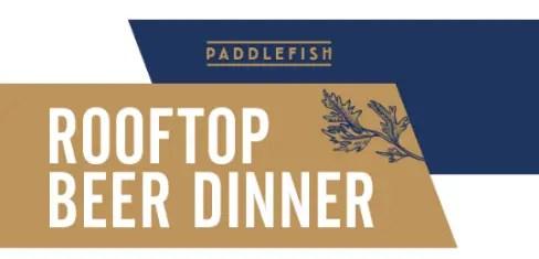 Paddlefish Beer Dinner