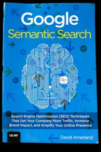 "Review of David Amerland's book ""Google Semantic Search"""