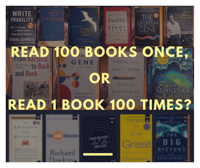 Reading 100 books once is better than 1 book 100 times